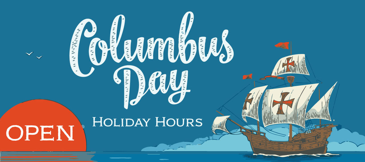 Columbus Day Holiday Hours